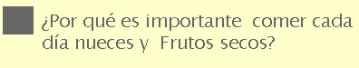 importancia de comer frutos secos